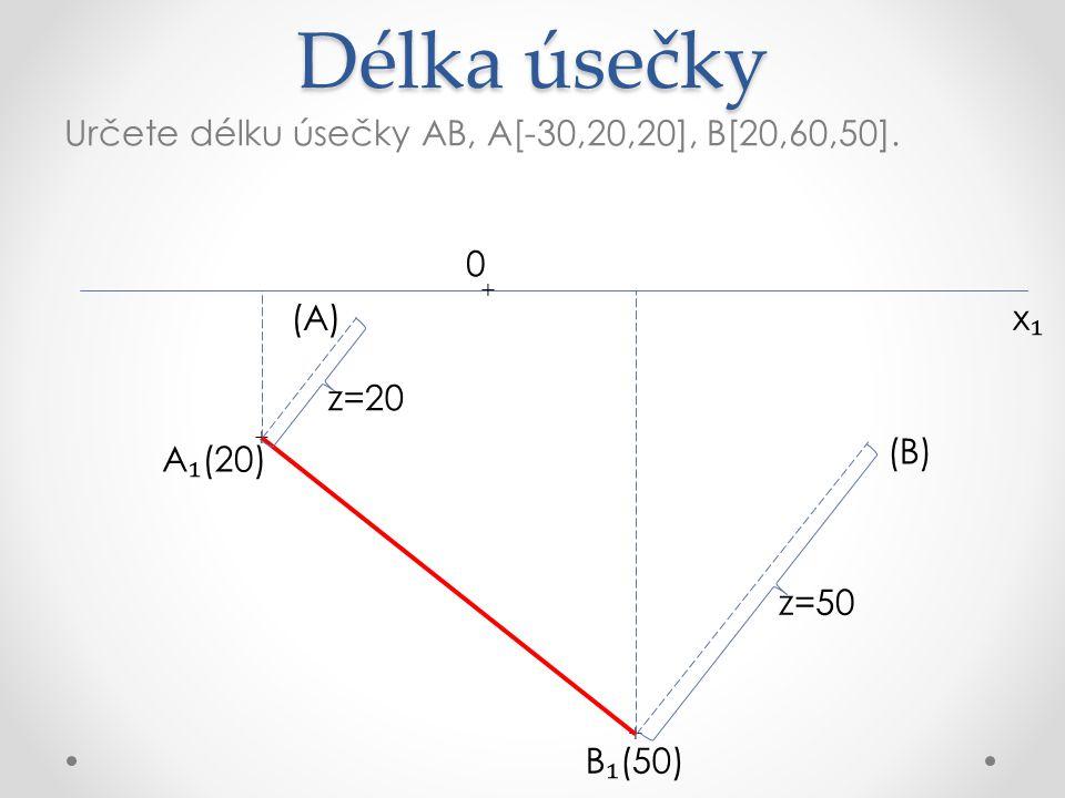 Délka úsečky Určete délku úsečky AB, A[-30,20,20], B[20,60,50]. (A) x₁
